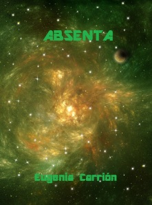 PORTADA ABSENTA- NOVELA DE EUGENIA CARRION - copia